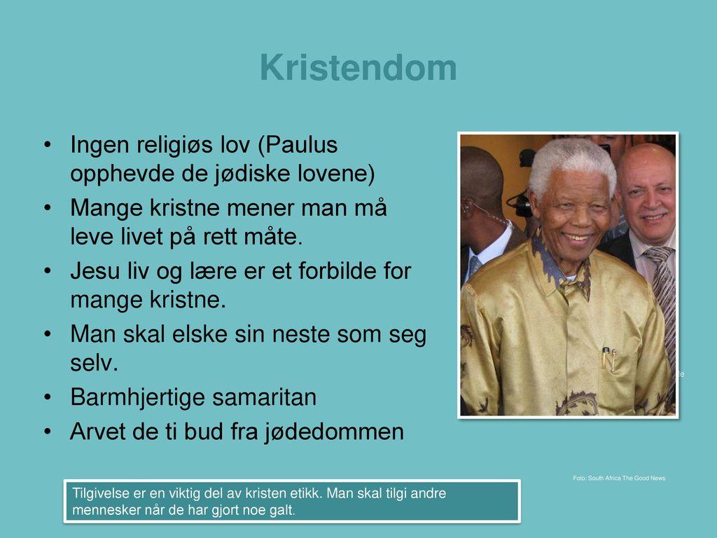 Kristendom Ingen religiøs lov (Paulus opphevde de jødiske lovene)