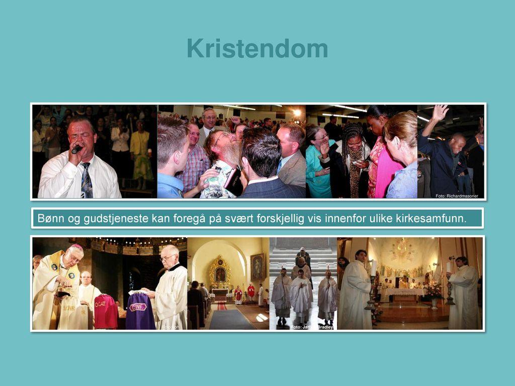 Kristendom Foto: Richardmasoner. Bønn og gudstjeneste kan foregå på svært forskjellig vis innenfor ulike kirkesamfunn.