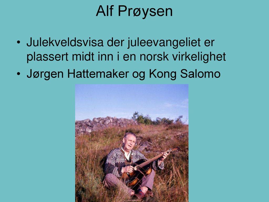 Alf Prøysen Julekveldsvisa der juleevangeliet er plassert midt inn i en norsk virkelighet.