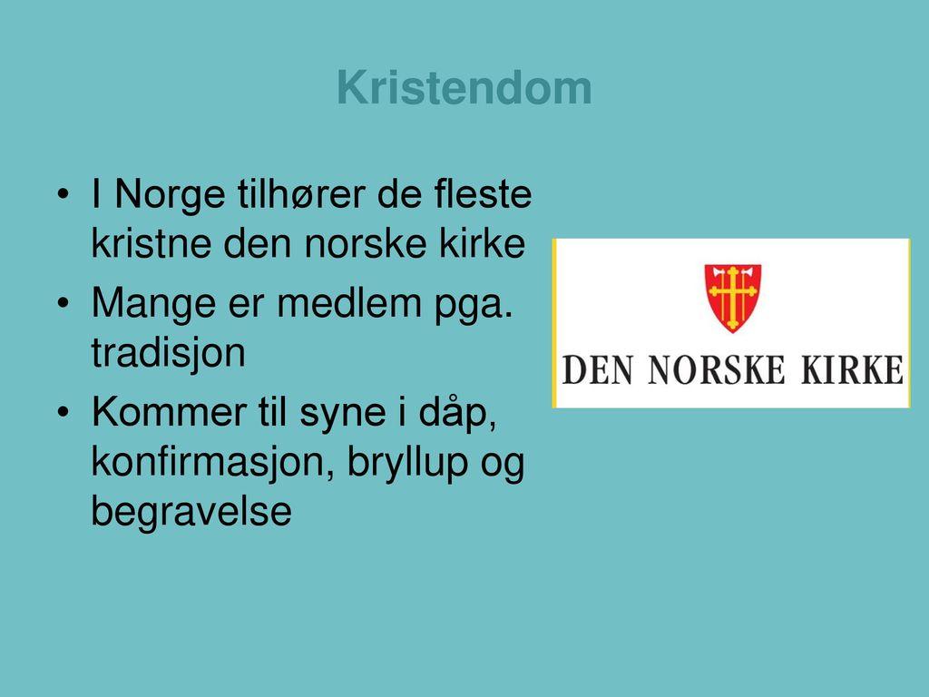 Kristendom I Norge tilhører de fleste kristne den norske kirke