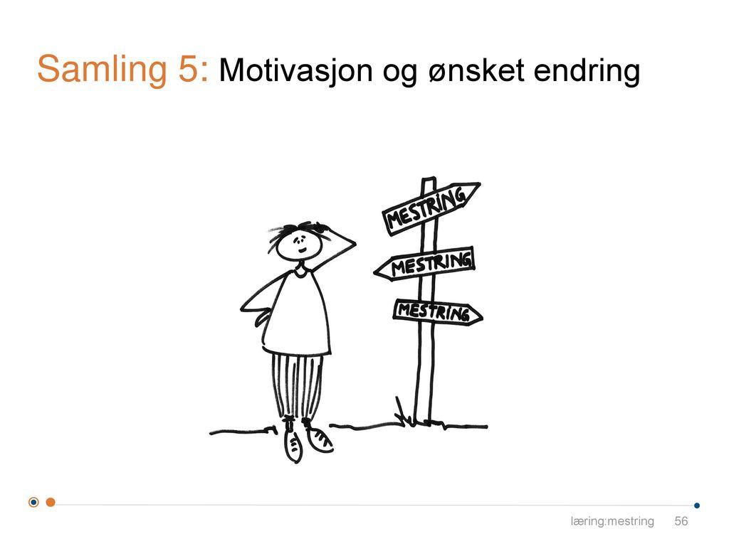 Samling 5: Motivasjon og ønsket endring