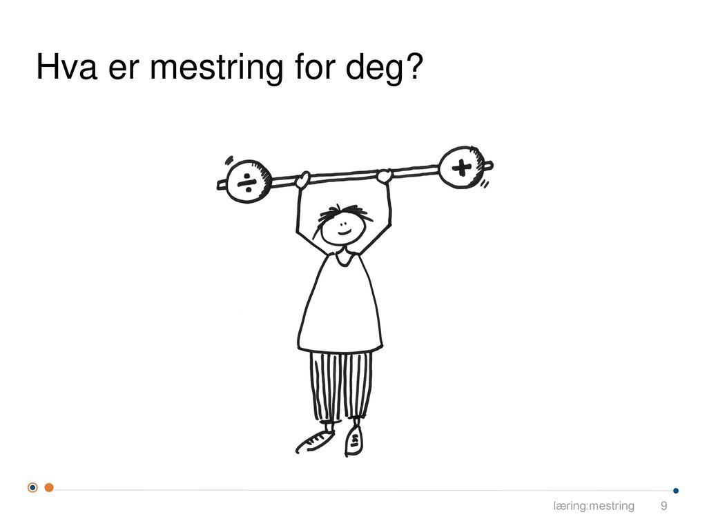 Hva er mestring for deg læring:mestring