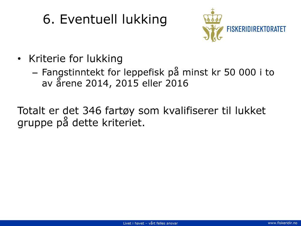 6. Eventuell lukking Kriterie for lukking