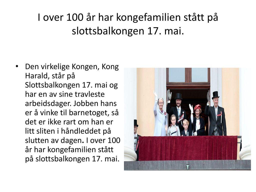 I over 100 år har kongefamilien stått på slottsbalkongen 17. mai.