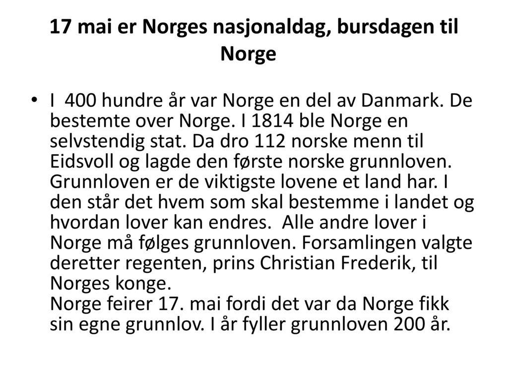 17 mai er Norges nasjonaldag, bursdagen til Norge