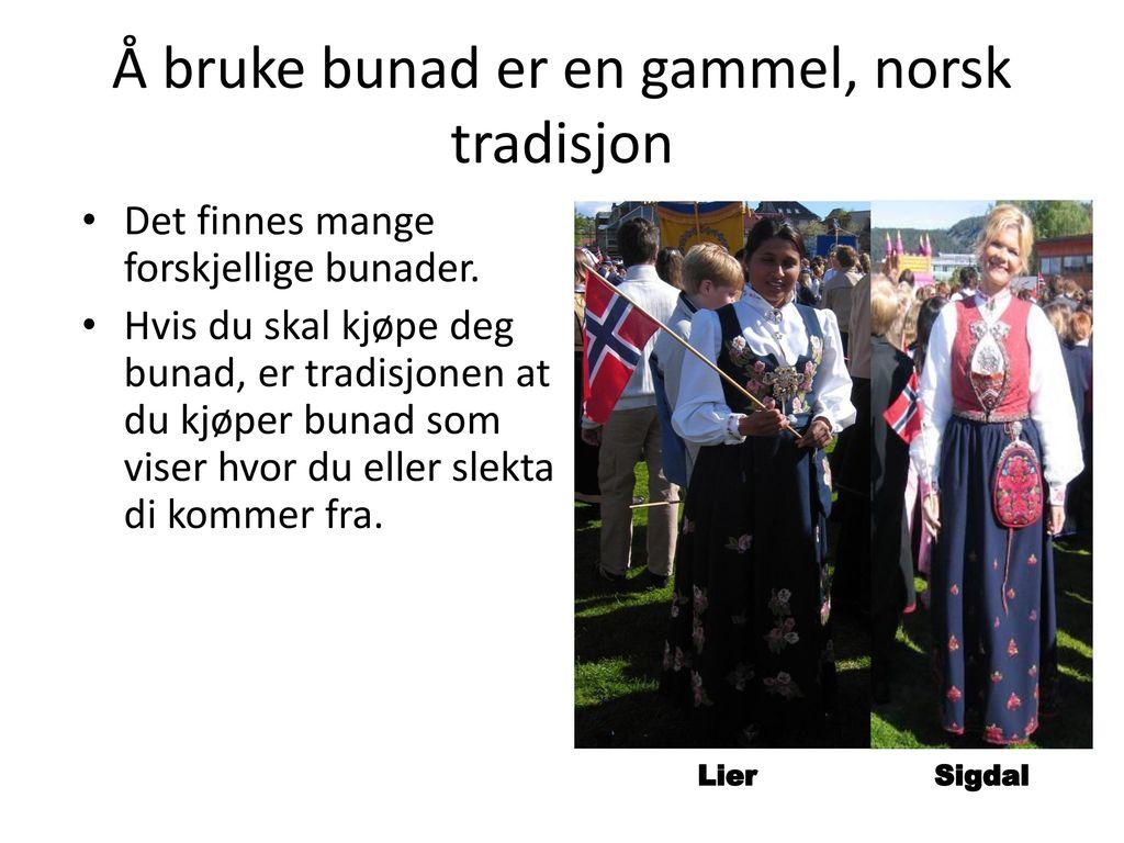 Å bruke bunad er en gammel, norsk tradisjon