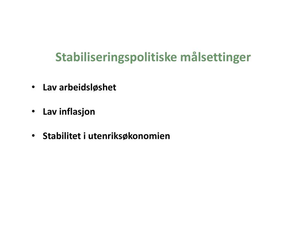Stabiliseringspolitiske målsettinger