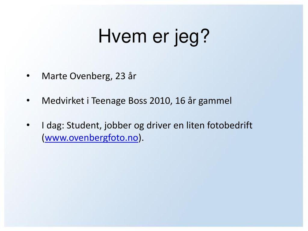 Hvem er jeg? Marte Ovenberg, 23 år - ppt laste ned
