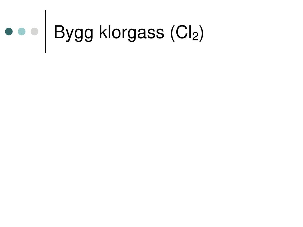 Bygg klorgass (Cl2)