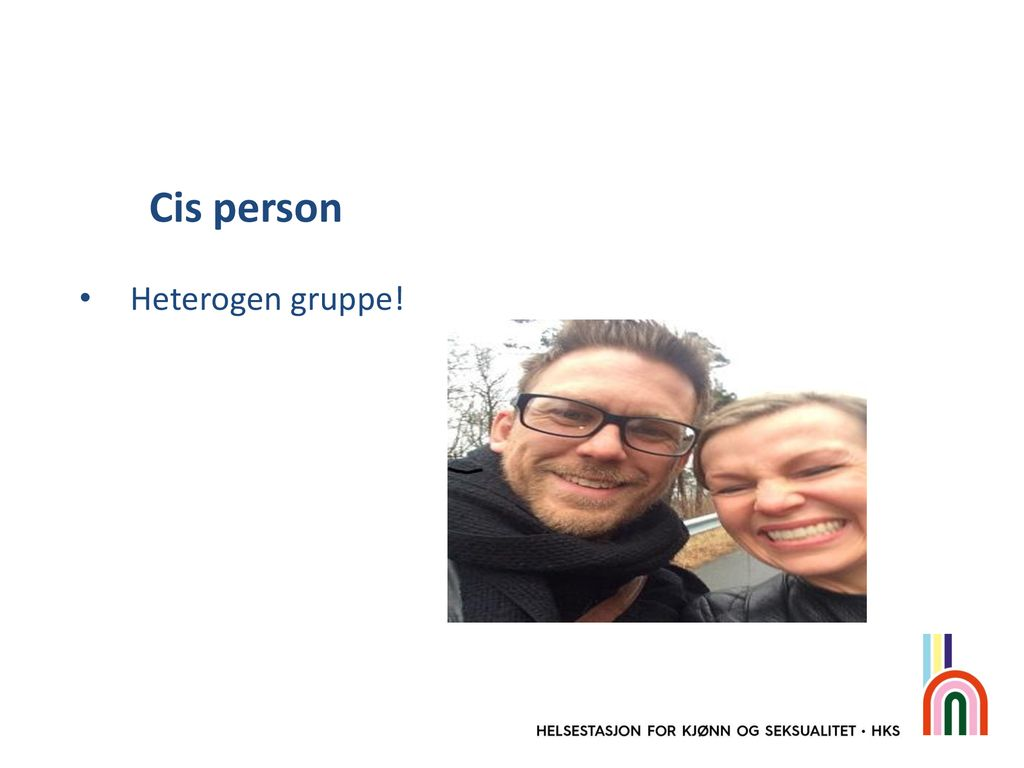 Cis person Heterogen gruppe!