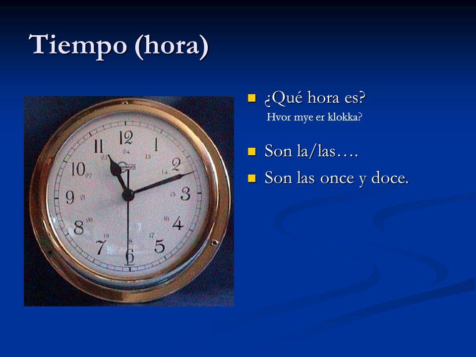 Tiempo (hora) ¿Qué hora es Son la/las…. Son las once y doce.