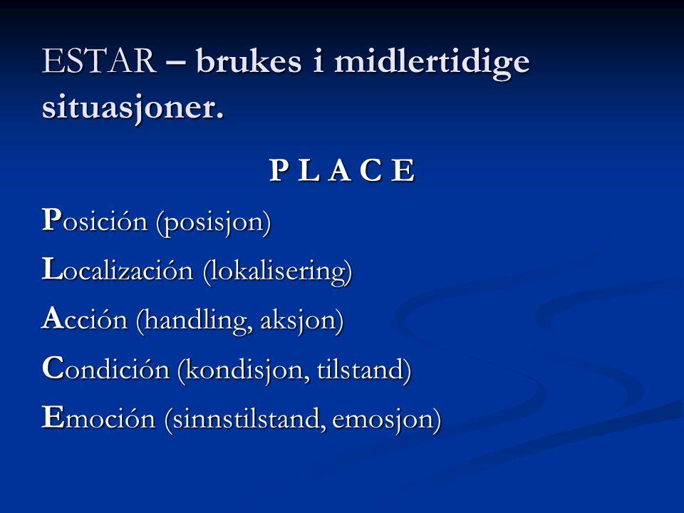 ESTAR – brukes i midlertidige situasjoner.