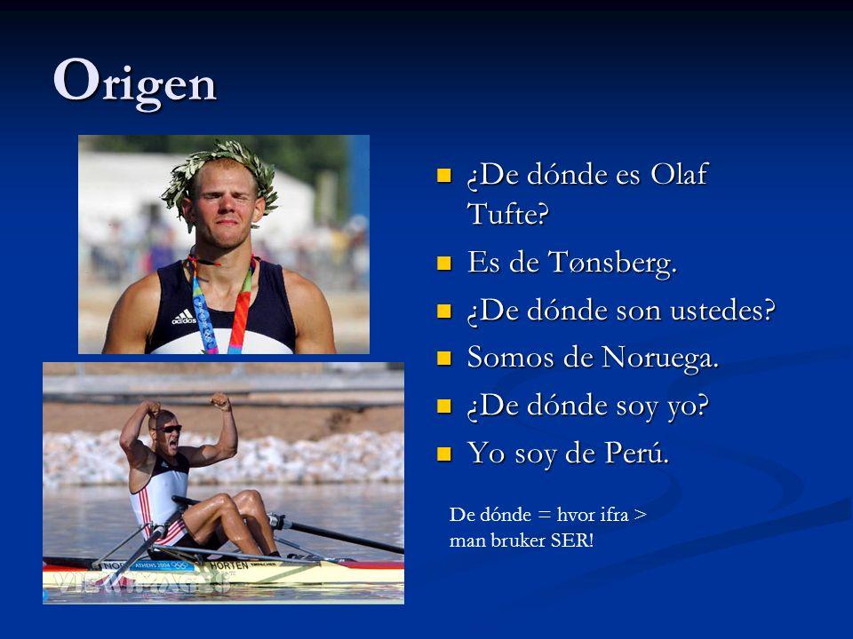 Origen ¿De dónde es Olaf Tufte Es de Tønsberg. ¿De dónde son ustedes