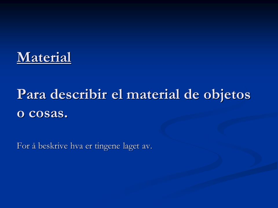 Material Para describir el material de objetos o cosas