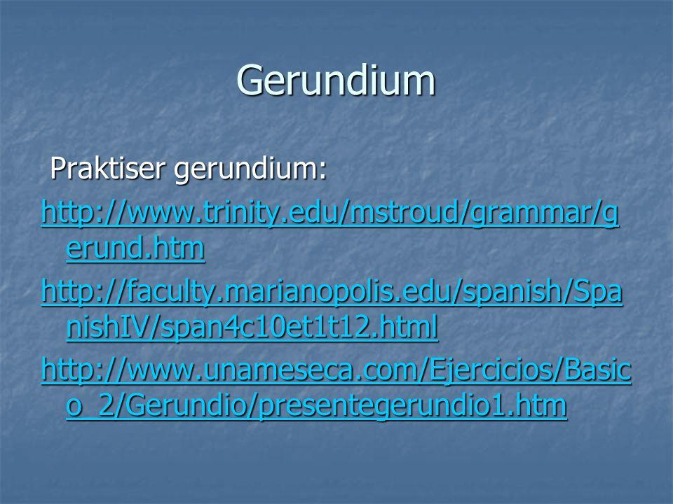Gerundium Praktiser gerundium: