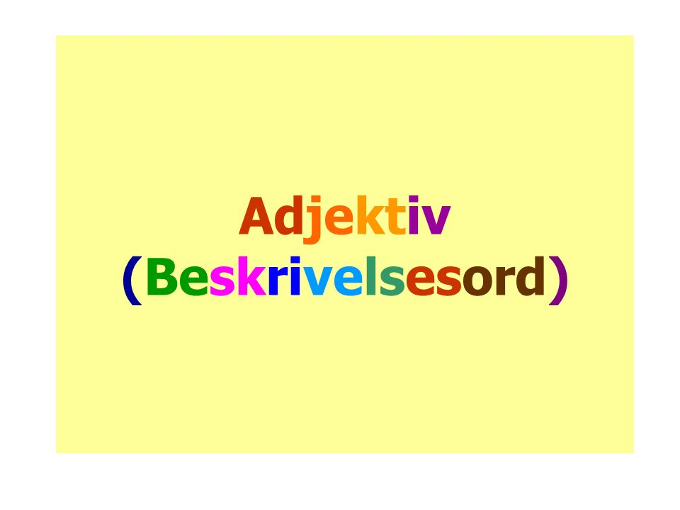 Adjektiv (Beskrivelsesord)