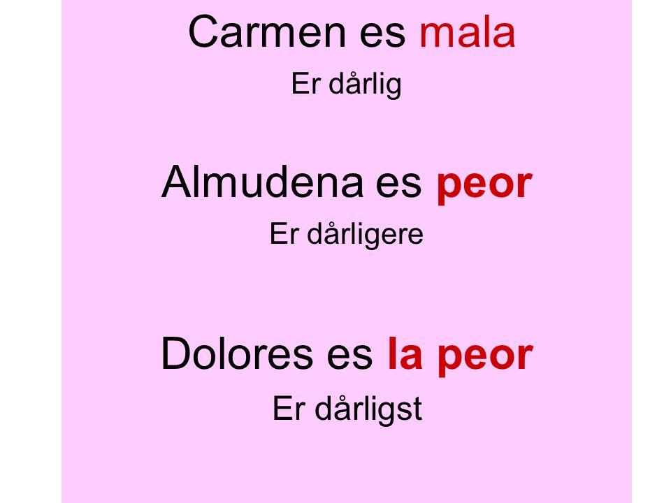 Carmen es mala Almudena es peor Dolores es la peor Er dårligst
