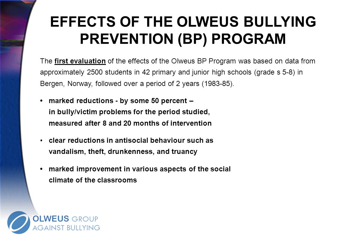 EFFECTS OF THE OLWEUS BULLYING PREVENTION (BP) PROGRAM