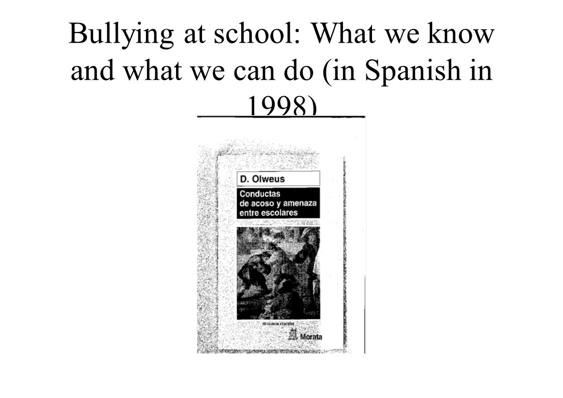 Bullying at school: What we know and what we can do (in Spanish in 1998)