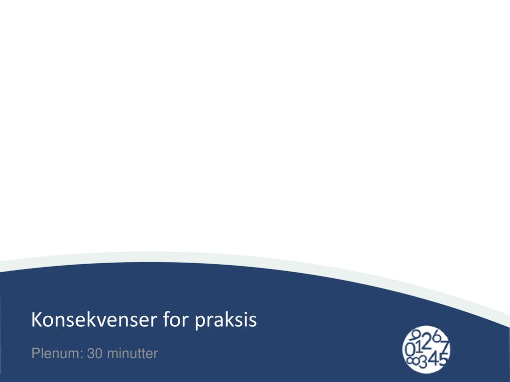 Konsekvenser for praksis