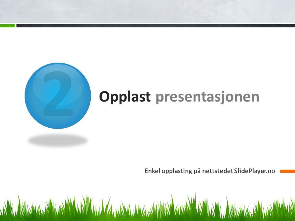 Opplast presentasjonen