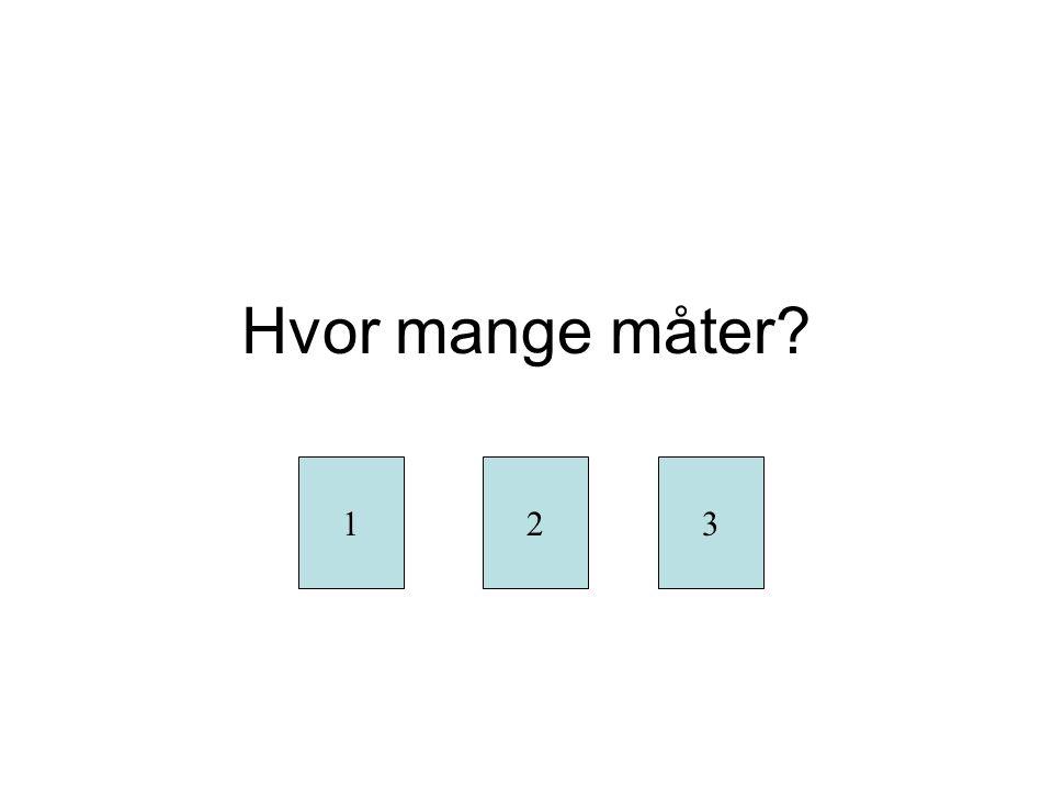Hvor mange måter. 1. 2. 3.