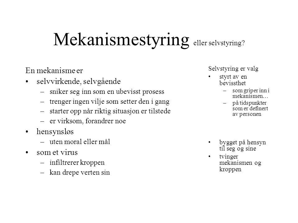 Mekanismestyring eller selvstyring