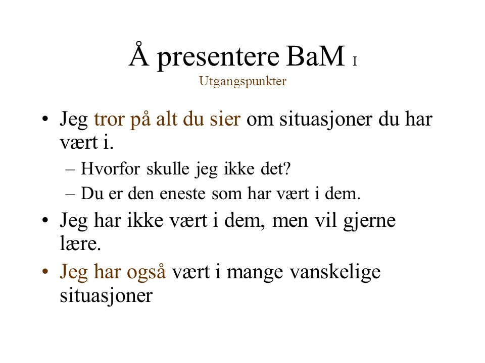 Å presentere BaM I Utgangspunkter