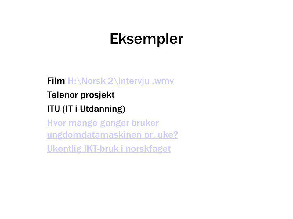 Eksempler Film H:\Norsk 2\Intervju .wmv Telenor prosjekt