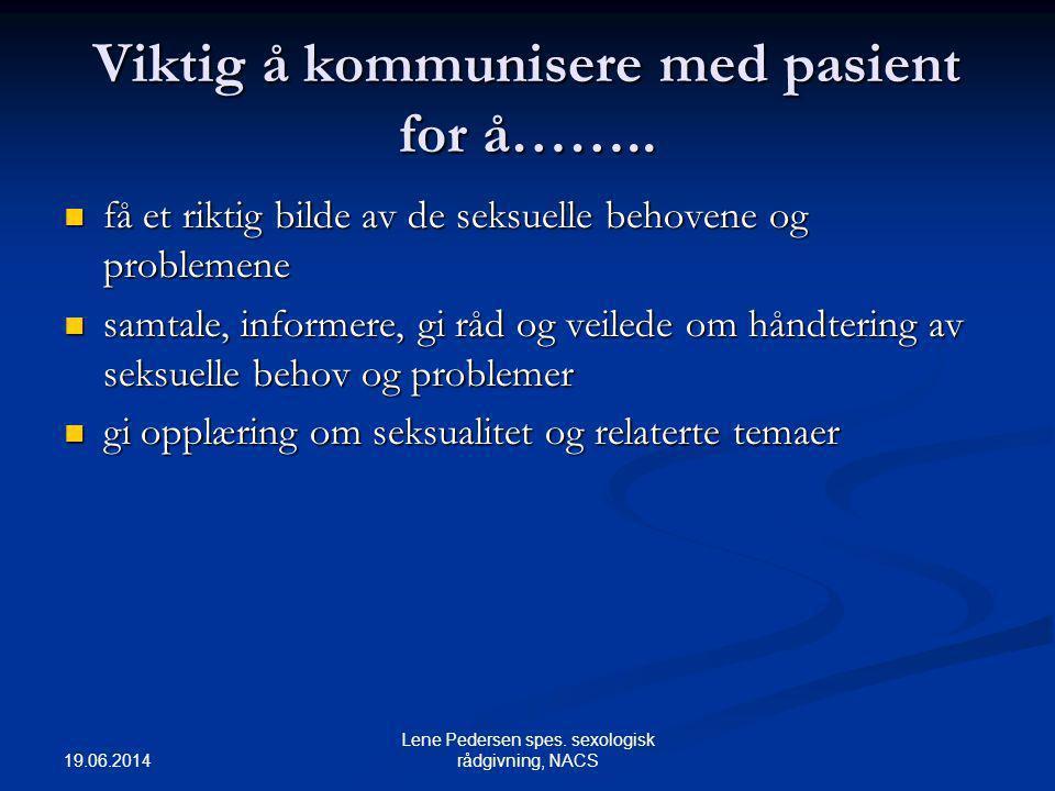 Viktig å kommunisere med pasient for å……..
