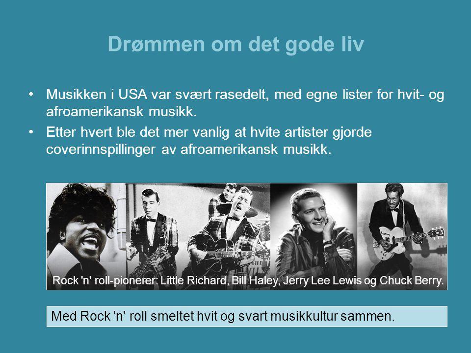 Drømmen om det gode liv Musikken i USA var svært rasedelt, med egne lister for hvit- og afroamerikansk musikk.