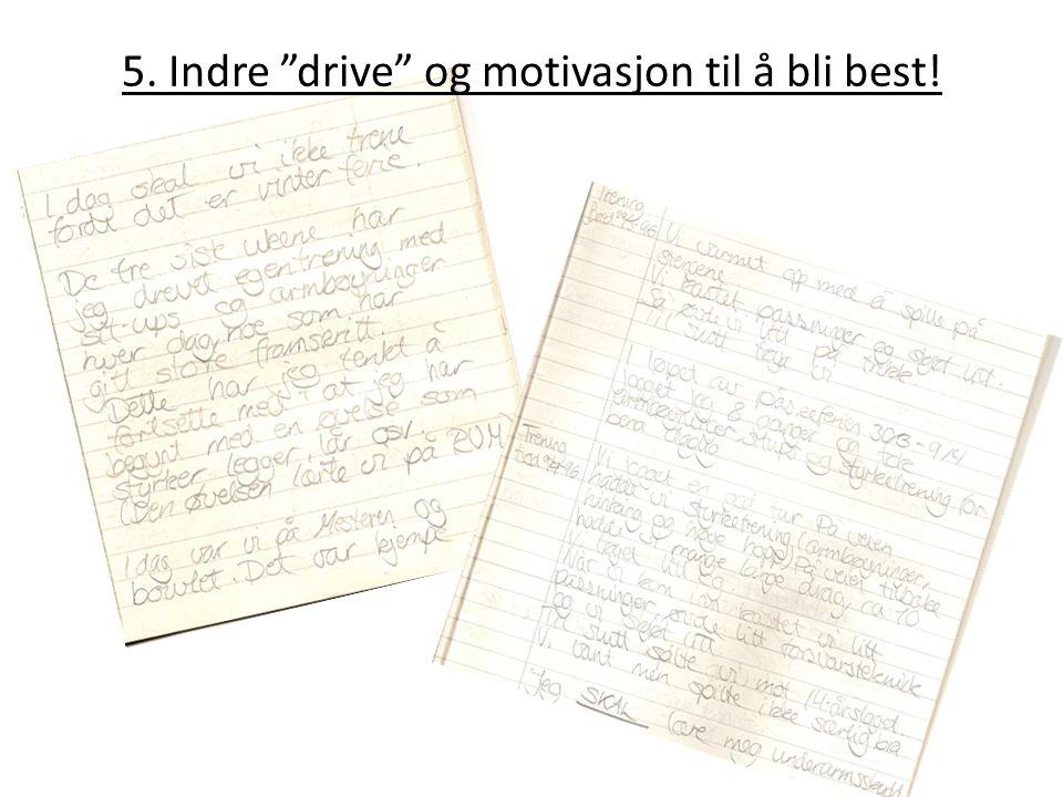 5. Indre drive og motivasjon til å bli best!