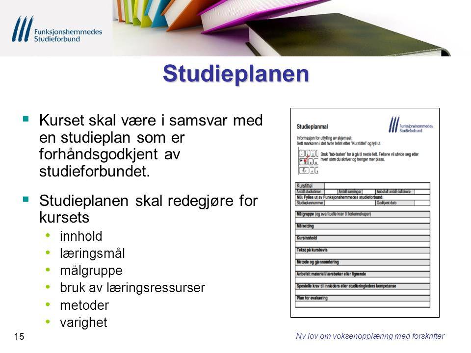 Studieplanen Kurset skal være i samsvar med en studieplan som er forhåndsgodkjent av studieforbundet.