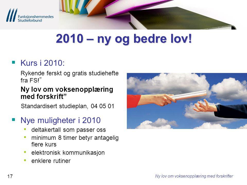 2010 – ny og bedre lov! Kurs i 2010: Nye muligheter i 2010