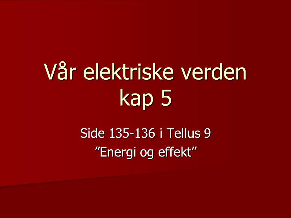 Vår elektriske verden kap 5