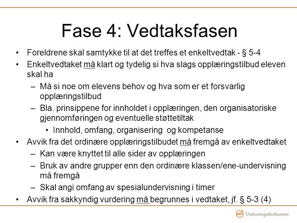 Fase 4: Vedtaksfasen Foreldrene skal samtykke til at det treffes et enkeltvedtak - § 5-4.