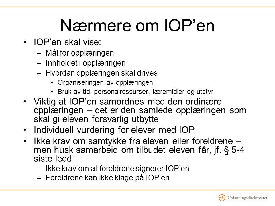 Nærmere om IOP'en IOP'en skal vise: