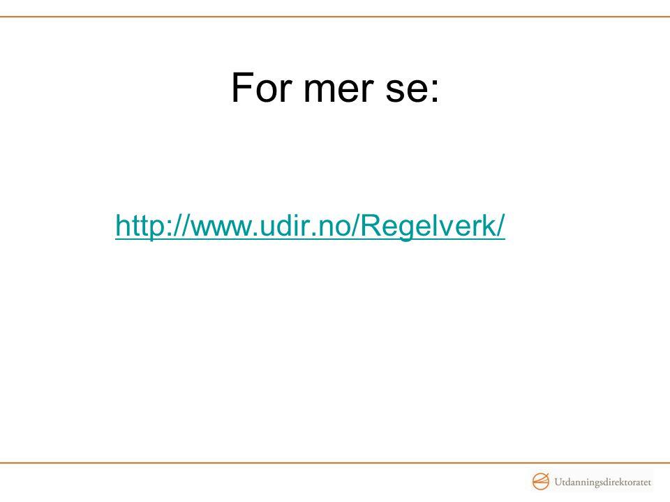 For mer se: http://www.udir.no/Regelverk/