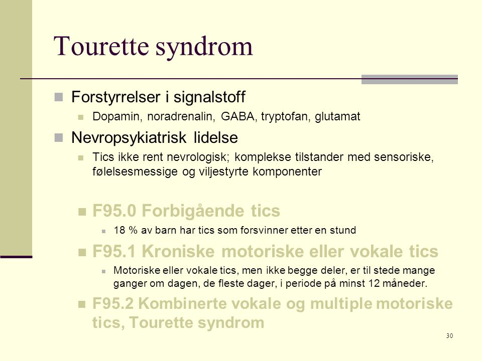 Tourette syndrom F95.0 Forbigående tics