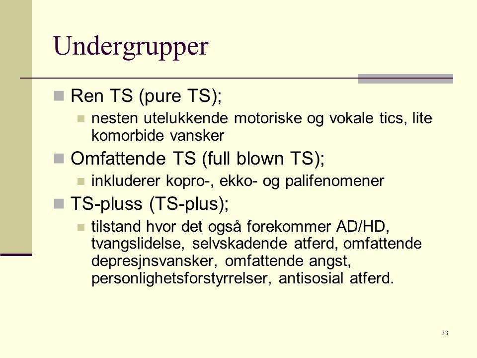 Undergrupper Ren TS (pure TS); Omfattende TS (full blown TS);