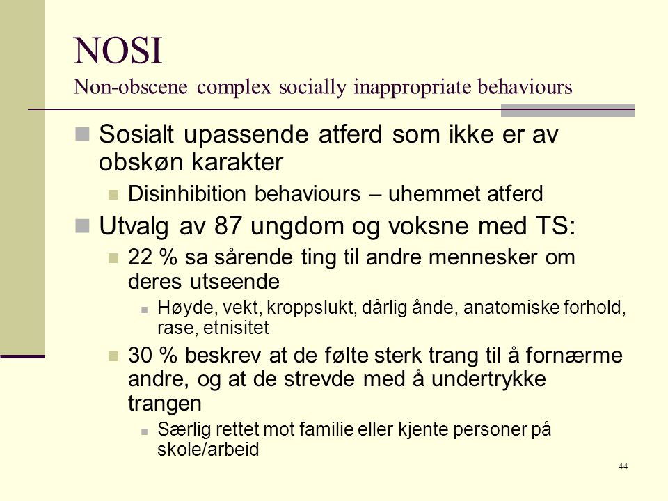 NOSI Non-obscene complex socially inappropriate behaviours