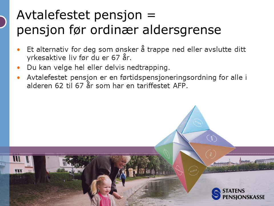 Avtalefestet pensjon = pensjon før ordinær aldersgrense