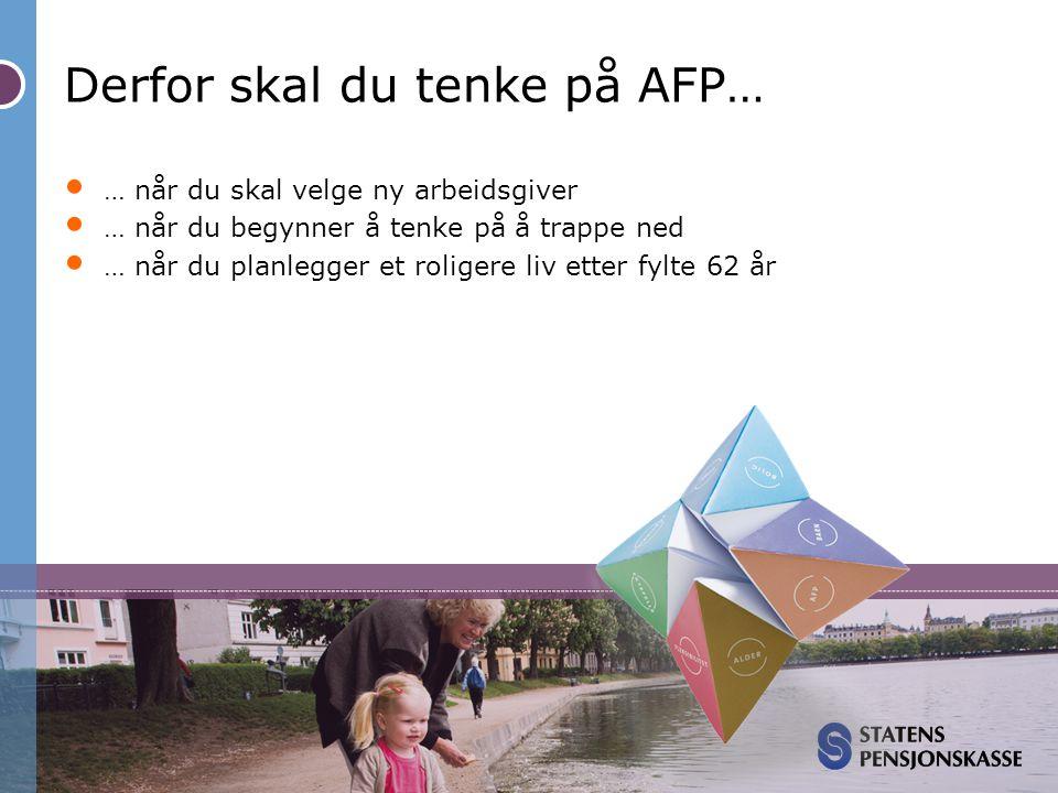 Derfor skal du tenke på AFP…