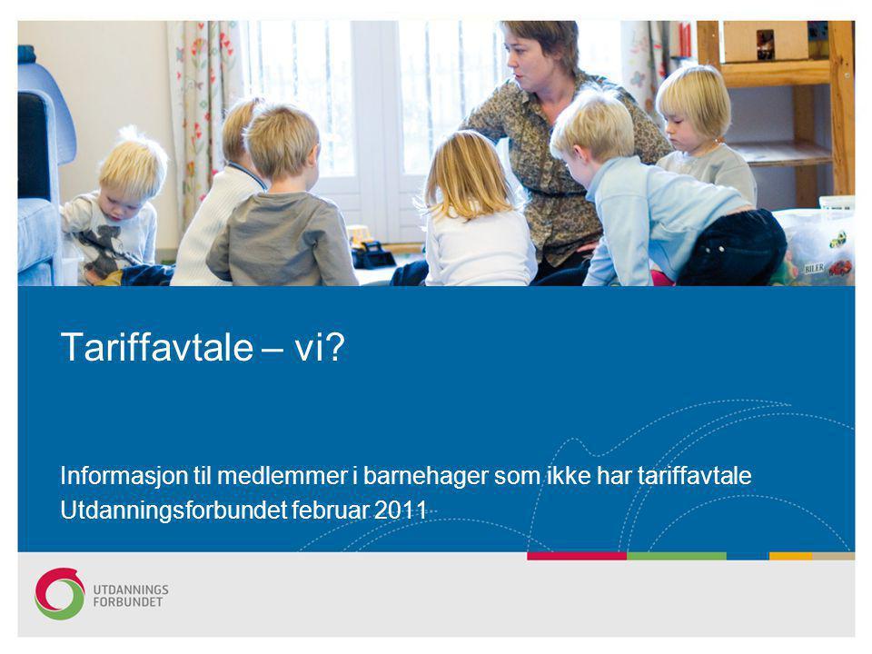 Tariffavtale – vi. Informasjon til medlemmer i barnehager som ikke har tariffavtale.