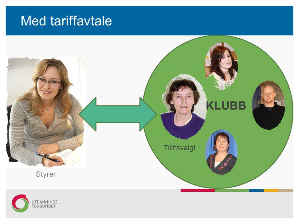 Med tariffavtale KLUBB Tillitsvalgt Styrer