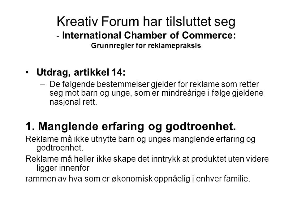Kreativ Forum har tilsluttet seg - International Chamber of Commerce: Grunnregler for reklamepraksis