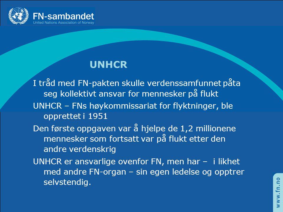 UNHCR I tråd med FN-pakten skulle verdenssamfunnet påta seg kollektivt ansvar for mennesker på flukt.