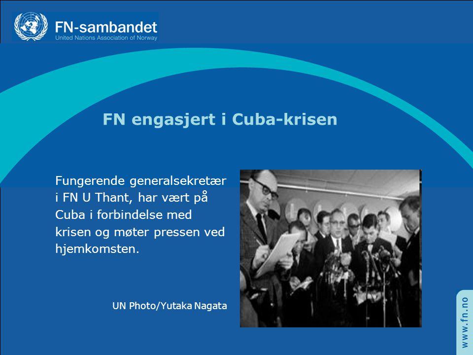 FN engasjert i Cuba-krisen