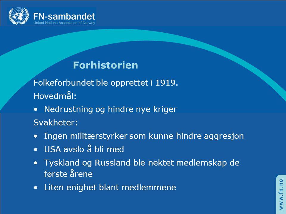 Forhistorien Folkeforbundet ble opprettet i 1919. Hovedmål: