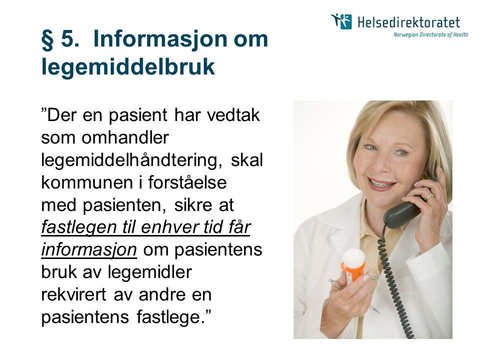 § 5. Informasjon om legemiddelbruk